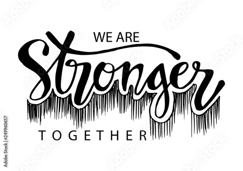 In de dag Positive Typography We are stronger together. Motivational quote.