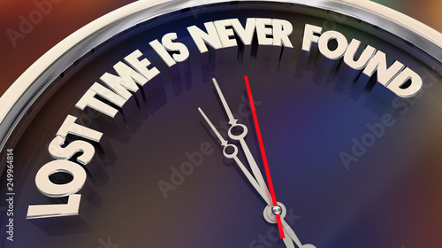 Fototapeta  Lost Time is Never Found Saying Quote Clock 3d Illustration