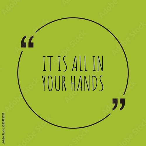 It is all in your hands word concept Wallpaper Mural
