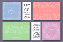 Set Of Vector Happy Easter Colorful Cards With Hand Drawn Decorative Elements. Holiday Creative Backgrounds.