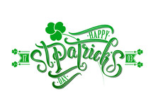 Happy Saint Patricks Day Typography Icon With Shamrock. Hand Sketched Celebration Quotation For Poster, Web Design, Banner, Card, Postcard, Event Icon Logo Or Badge. Vector Illustration.