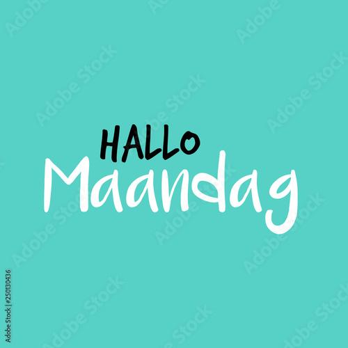 Fotografía  Hello Monday in Dutch or Hallo Maandag in het Nederlands, Blue or blauw