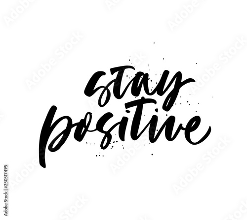 Photo  Stay positive quote hand drawn black calligraphy