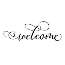 Welcome - Hand Lettering Typography Text In Vector Eps 10. Hand Letter Script Wedding Sign Catch Word Art Design.  Good For Scrap Booking, Posters, Textiles, Gifts, Wedding Sets.
