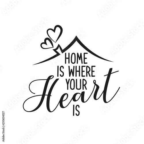 Fotoposter Positive Typography Home is where your Heart is - Typography poster. Handmade lettering print. Vector vintage illustration with house hood and lovely heart and incense chimney.