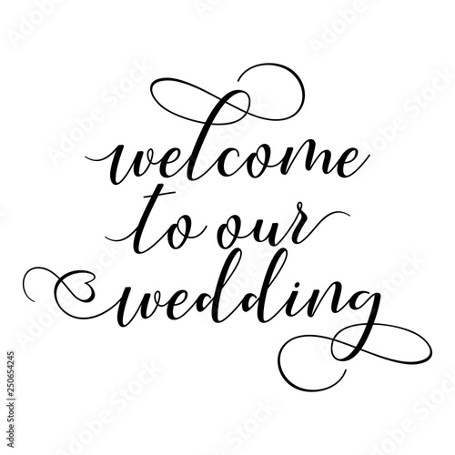 Welcome To Our Wedding Hand Lettering Typography Text In