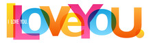 I LOVE YOU. Colorful Typograph...