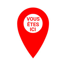 Red Map Pointer With Text You Are Here In French Language