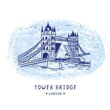 Sketchy London Tower Bridge Illustration Card. Famous Historical British Monument For Travel Vacation Clipart, British Uk Sightseeing Icon Vignette. Drawbridge Over River Thames. Love London Blue.