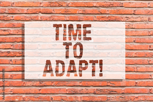 Photo Text sign showing Time To Adapt