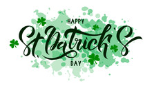 Happy St. Patrick Day Dark Green Lettering On White Background With Trefoils. Beautiful Vector Illustration For Greeting Card/poster/banner Template.