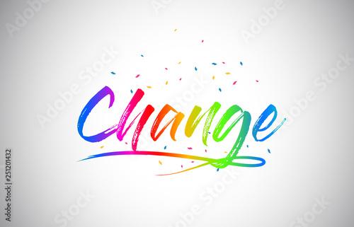 Fényképezés  Change Creative Vetor Word Text with Handwritten Rainbow Vibrant Colors and Confetti