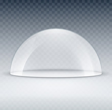 Glass Dome Container Mock-up. Plastic Dome Model Cover For Exhibition Isolated. Blank Vector Transparent Dome