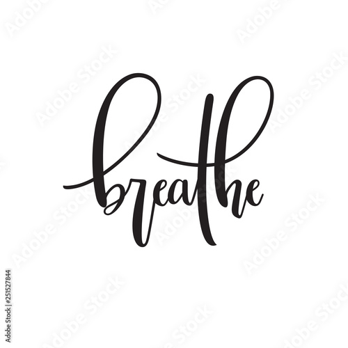 Deurstickers Positive Typography Breathe typography. Inspirational quote. Modern calligraphy