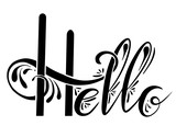 Handwritten Lettering Hello with decorations. The object is separate from the background. Vector element for cards, t-shirt printing and your design