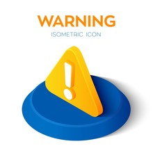 Warning Icon. Attention 3d Isometric Icon. Exclamation Mark. Hazard Warning Symbol. Created For Mobile, Web, Decor, Application. Perfect For Web Design, Banner And Presentation. Vector Illustration.
