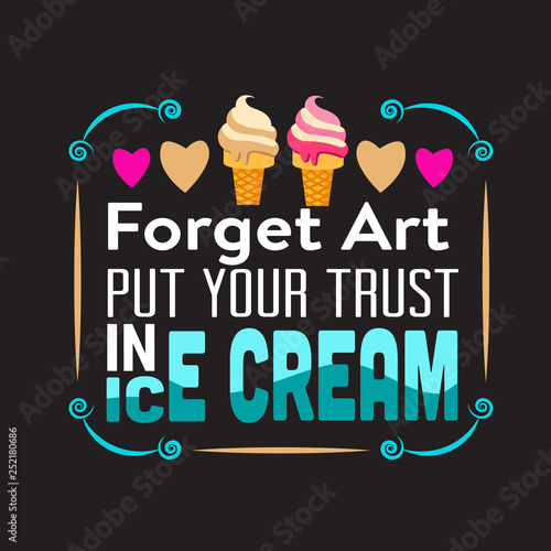 Fotografía  Ice Cream Quote and saying good for print.