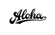 Vintage Aloha Text, Emblem And Logo Isolated On White. Hand Drawn Aloha Hawaiian Word For Hawaii Shirt Print Or Sign. Lettering For Tropical Or Summer Party Invitation, Flyer And Poster Design.