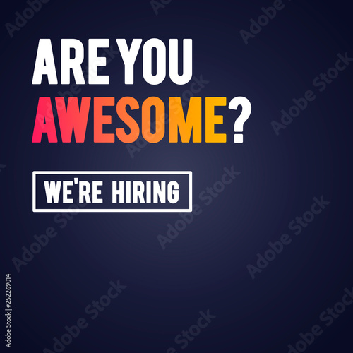 Fotografía  Vector Illustration Modern Are You Awesome We're Hiring Recruitment Design Templ