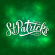 Happy St. Patricks day calligraphy hand lettering on green blurred bokeh background. Saint Patricks day greeting card. Vector template for party invitation, banner, poster, flyer, sticker, postcard.