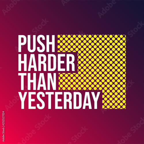 Garden Poster Retro sign push harder than yesterday. Motivation quote with modern background vector