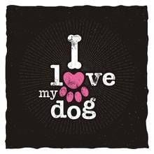 I Love My Dog Retro Typography...