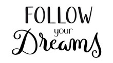 FOLLOW YOUR DREAMS Hand Letter...