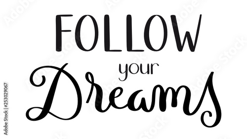 Photo  FOLLOW YOUR DREAMS hand lettering banner