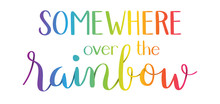 SOMEWHERE OVER THE RAINBOW Hand Lettering Banner