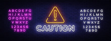 Caution Neon Sign Vector. Caution Design Template Neon Sign, Light Banner, Neon Signboard, Nightly Bright Advertising, Light Inscription. Vector Illustration. Editing Text Neon Sign