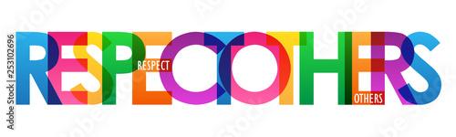 Obraz na plátně RESPECT OTHERS. colorful typography poster