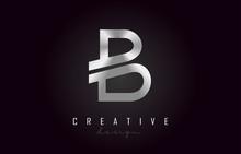 B Silver Letter Logo Monogram Vector Design. Creative B Silver Metal Letter Icon