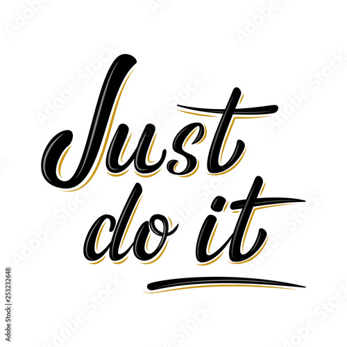 Plakat Just do it motivation lettering sign. Handwritten modern brush lettering on white background. Text for postcard, T-shirt print design, banner, poster, web, icon. Isolated vector illustration