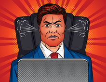 Color Vector Pop Art Style Illustration Of An Angry Man Sitting In An Office Chair At A Table. Boss Is Sitting In Front Of A Laptop. A Man In A Office Suit With A Red Face And A Steam From The Ears