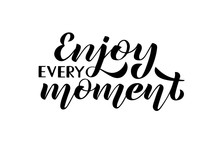 Vector Illustration With Lettering Phrase Enjoy Every Moment