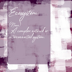 Typography and Definition of Noun Ecosystem on Digital Artistic Design Background with Handmade Watercolor Brush Strokes and Hand Written Text.