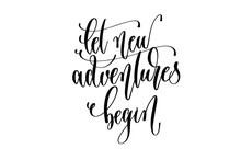 Let New Adventures Begin - Hand Lettering Inscription Text About Happy Summer Time