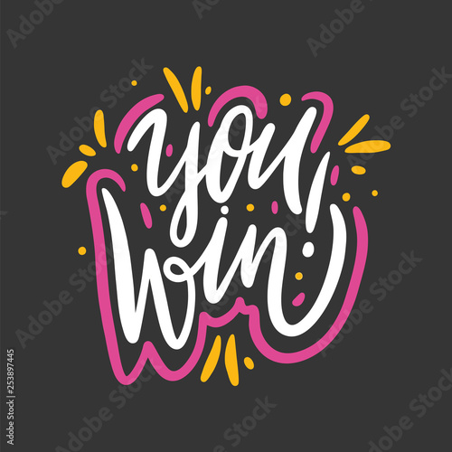 Photo  You Win Hand drawn vector lettering phrase