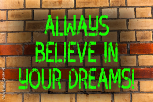 Photo  Word writing text Always Believe In Your Dreams