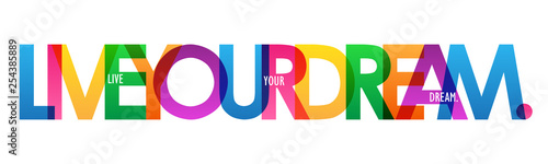 LIVE YOUR DREAM. colorful typography banner Fototapet