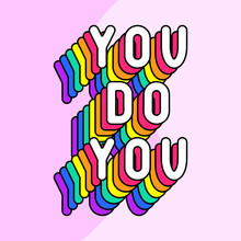 """""""You Do You"""" Poster. Colorful, Rainbow-colored Text Vector Illustration. Fun Cartoon Style Design Template."""