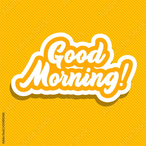 Valokuva Good morning! Hand lettering vector illustration.