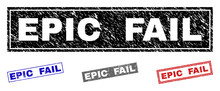 Grunge EPIC FAIL Rectangle Stamp Seals Isolated On A White Background. Rectangular Seals With Grunge Texture In Red, Blue, Black And Grey Colors.