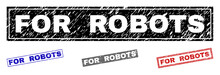 Grunge FOR ROBOTS Rectangle Stamp Seals Isolated On A White Background. Rectangular Seals With Grunge Texture In Red, Blue, Black And Gray Colors.