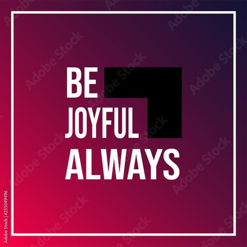 Платно be joyful always. Life quote with modern background vector