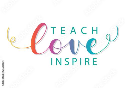 Fotografía  Teach love inspire hand lettering