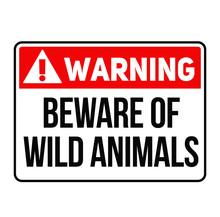 Warning Beware Of Wild Animals Warning Sign
