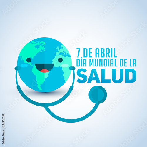 Dia Mundial de la Salud, World Health Day April 7 Spanish text, Earth with stethoscope vector illustration