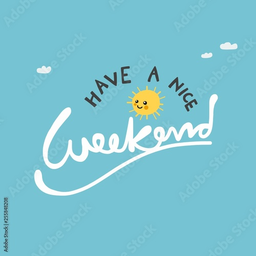Fotografía Have a nice weekend cute sun on blue sky vector illustration