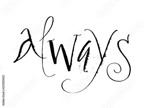 Fotografie, Obraz  ALWAYS ruling pen calligraphy